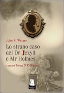 Lo strano caso del Dr. Jekyll e Mr. Holmes