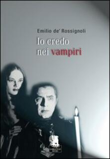 Io credo nei vampiri - Emilio De' Rossignoli - copertina