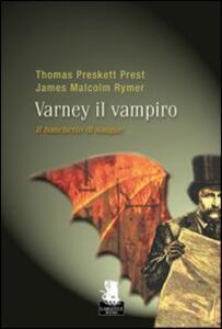 Il banchetto di sangue. Varney il vampiro. Vol. 1