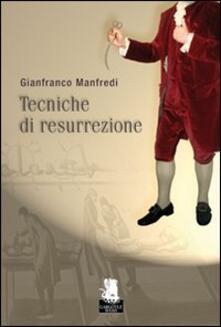 Tecniche di resurrezione - Gianfranco Manfredi - copertina