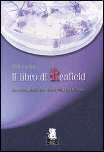 Il libro di Renfield. La vera storia del discepolo di Dracula