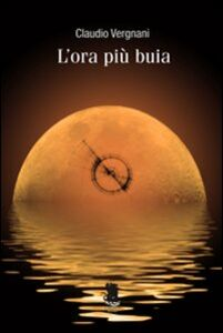 Libro L' ora più buia Claudio Vergnani