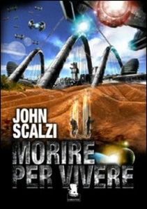 Libro Morire per vivere John Scalzi