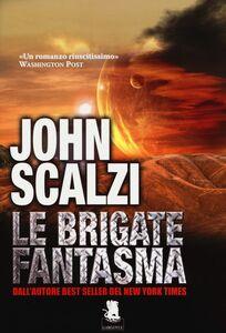 Libro Le Brigate Fantasma John Scalzi