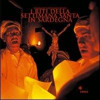 I I riti della Settimana santa in Sardegna - Ruiu Franco Stefano Concu Giulio - wuz.it