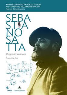 Premioquesti.it Sebastiano Satta. Un canto di risarcimento. Atti del Convegno nazionale di studi nel centenario della morte 1914-2014 Image