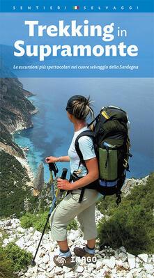 Trekking in Supramonte. Le escursioni più spettacolari nel cuore selvaggio della Sardegna. Ediz. multilingue.pdf