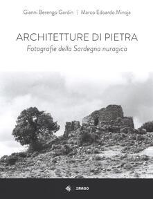 Ilmeglio-delweb.it Architetture di pietra. Fotografie della Sardegna nuragica. Ediz. illustrata Image