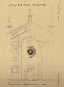 La cattedrale di Crema. Liturgia, devozione e rappresentazione del potere