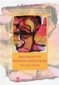 Argomenti di biologia molecolare. Vita, morte e miracoli - Melino Gennaro Ciliberto Gennaro - wuz.it