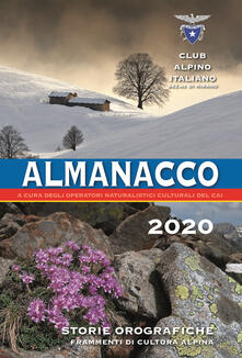 Radiospeed.it Almanacco Club Alpino Italiano 2020. Ediz. a spirale Image