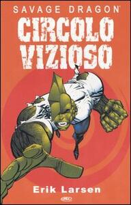 Circolo vizioso. Savage Dragon