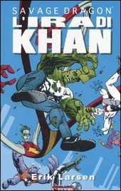 L' ira di Khan. Savage Dragon. Vol. 2