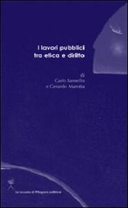 I lavori pubblici tra etica e diritto