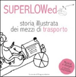 Storia illustrata dei mezzi di trasporto. Il canzoniere biondo. Con CD Audio. Vol. 1