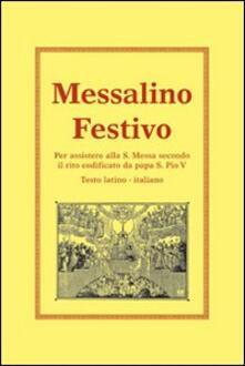 Listadelpopolo.it Messalino festivo. Per assistere alla s. messa secondo il rito codificato da papa s. Pio V Image