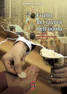 Winniearcher.com Frutto del lavoro dell'uomo. Una critica teologica alla messa di Paolo VI Image