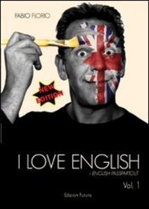 I love english. L'inglese a partire da zero