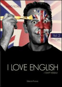I love english. I tempi verbali. Vol. 2