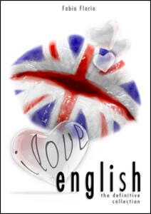 I love english. The definitive collection. L'inglese a partire da zero