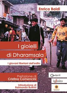 I gioielli di Dharamsala. I giovani tibetani dell'esilio