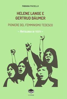 Ipabsantonioabatetrino.it Helene Lange e Gertrud Bäumer. Pioniere del femminismo tedesco. Antologia di testi Image