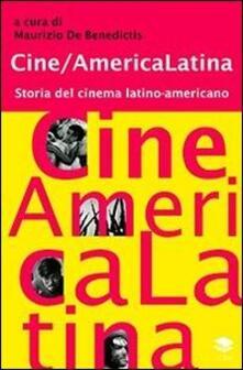 Cine/America Latina. Storia del cinema latino-americano - copertina