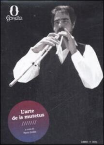 L' arte de is mutetus. Il canto e l'improvvisazione nei poeti sardi del Campidano. Con DVD