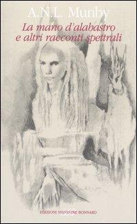 La La mano d'alabastro e altri racconti spettrali