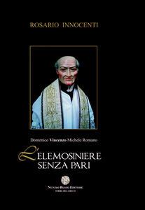 Domenico Vincenzo Michele Romano. L'elemosiniere senza pari