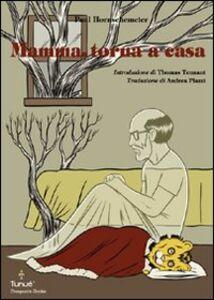 Libro Mamma, torna a casa Paul Hornschemeier