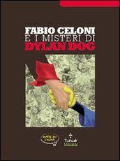 Libro Fabio Celoni e i misteri di Dylan Dog Adriana Coppe