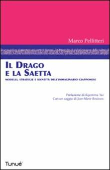 Il drago e la saetta. Modelli, strategie e identità dell'immaginario giapponese. Ediz. illustrata - Marco Pellitteri - copertina