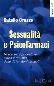 Lpgcsostenible.es Sessualità e psicofarmaci. Le sostanze psicoattive. Causa e rimedio delle disfunzioni sessuali Image