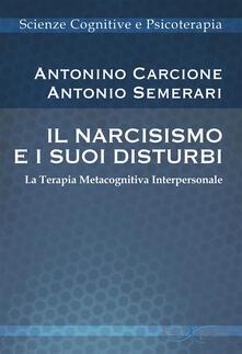 Vitalitart.it Il narcisismo e i suoi disturbi. La terapia metacognitiva interpersonale Image