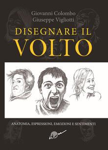 Squillogame.it Disegnare il volto. Anatomia, espressioni, emozioni e sentimenti. Ediz. illustrata Image
