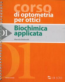 Biochimica applicata. Vol. 1 - Manola Stefanelli - copertina