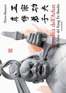 L eredità dellArhat. Alla fonte del Kung Fu Shaolin.pdf