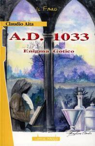 A. D. 1033. Enigma gotico