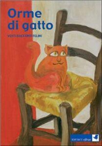 Libro Orme di gatto. Venti racconti felini