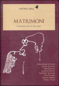 Libro Matrimoni. L'amore non è mai pari