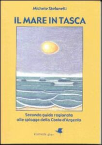 Il mare in tasca. Seconda guida ragionata alle spiagge della Costa d'Argento