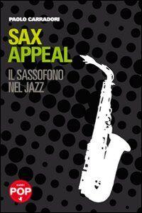 Sax appeal. Il sassofono nel jazz