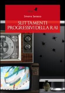Slittamenti progressivi della Rai - Simone Sarasso - copertina