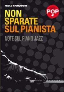 Fondazionesergioperlamusica.it Non sparate sul pianista. Note sul piano jazz Image