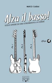 Radiospeed.it Alza il basso! Vita e opere di uno strumento a 4 corde Image