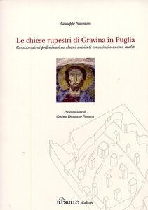 Le chiese rupestri di Gravine in Puglia. Considerazioni preliminari su alcuni ambienti conosciuti o ancora inediti