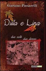 Dilla e Lina. Due volti due donne
