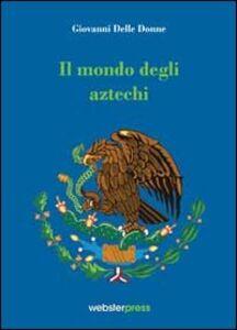 Il mondo degli Aztechi