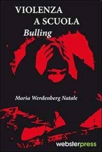 Violenza a scuola. Bulling